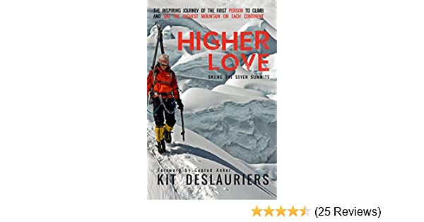 Higher Love Skiing the Seven Summits
