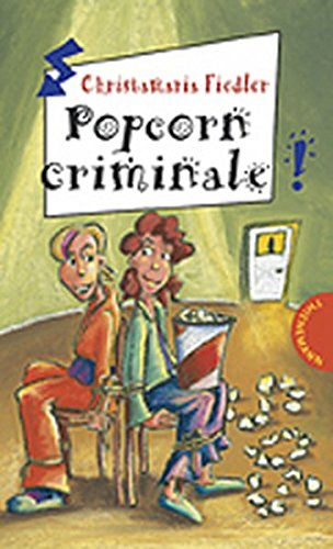 Popcorn criminale aus der Reihe Freche Mädchen - freche Bücher
