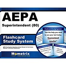 AEPA Superintendent (80) Flashcard Study System: AEPA Test Practice Questions & Exam Review for the Arizona Educator...