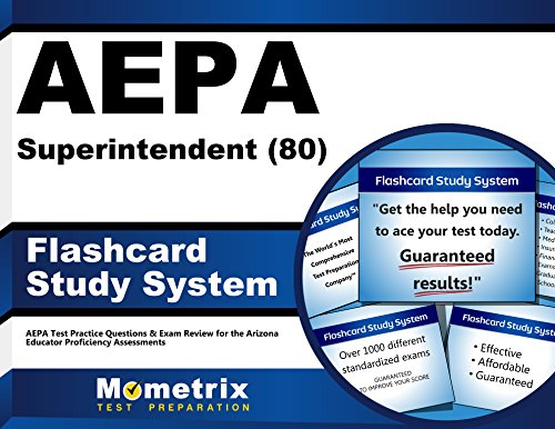 AEPA Superintendent (80) Flashcard Study System: AEPA Test Practice Questions & Exam Review for the Arizona Educator Proficiency Assessments (Cards)
