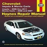 Chevrolet Impala & Monte Carlo: Impala 2006 thru 2011 - Monte Carlo 2006 and 2007 (Haynes Repair Manual)