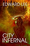 Front cover for the book City Infernal by Edward Lee