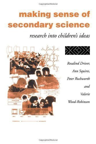 Making Sense of Secondary Science: Research into Children's Ideas by Rosalind Driver, Ann Squires, Peter Rushworth, Valerie Wood- [10 March 1994]