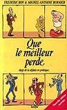 img - for Que le meilleur perde / eloge de la defaite en politique 122997 book / textbook / text book