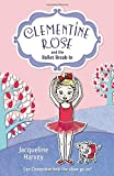 Clementine Rose and the Ballet Break-in by Jacqueline Harvey (2016-01-07)