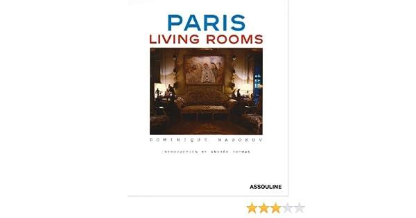 Paris Living Rooms: Dominique Nabokov, Andree Putman: 9782843233692:  Amazon.com: Books