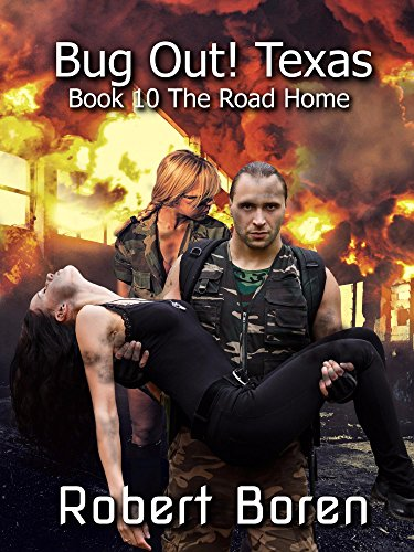 Bug Out! Texas Book 10: The Road Home by [Boren, Robert]