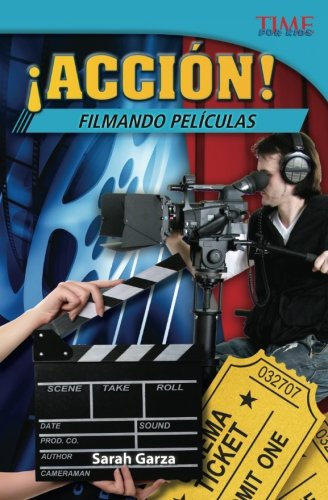 ¡Accion! Filmando peliculas (Action! Making Movies) (Spanish Version) (TIME FOR KIDS Nonfiction Readers) (Spanish Edition) [Teacher Created Materials;Sarah Garza] (Tapa Blanda)