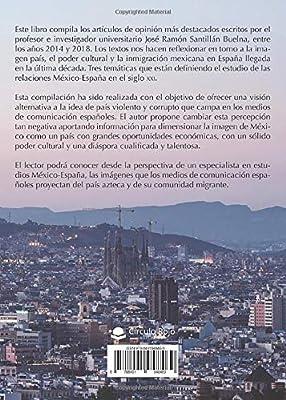 Visiones de México en España. Artículos sobre imagen país, poder cultural e inmigración: Amazon.es: Santillán, José Ramón: Libros