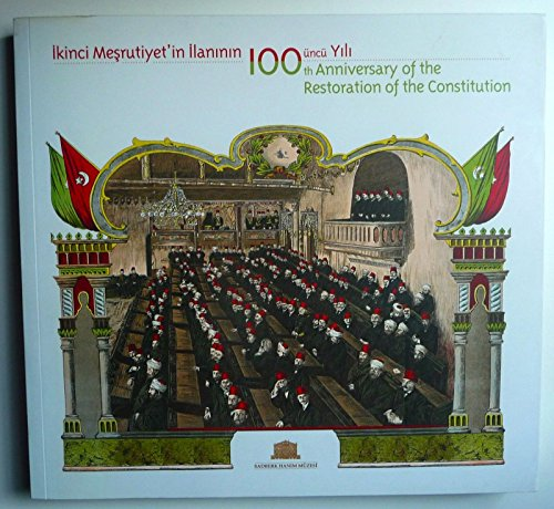 Ikinci Mesrutiyet'in Ilaninin 100uncu Yili / 100th Anniversary of the Restoration of the Constitution