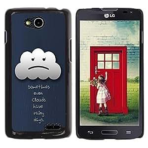 Be Good Phone Accessory // Dura Cáscara cubierta Protectora Caso Carcasa Funda de Protección para LG OPTIMUS L90 / D415 // Sometimes Even Clouds Have Rainy Days