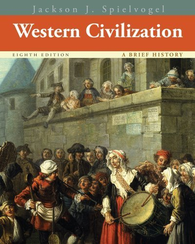 Read Online Western Civilization: A Brief History by Spielvogel, Jackson J. [Cengage Learning, 2013] ( Paperback ) 8th edition [Paperback] pdf epub