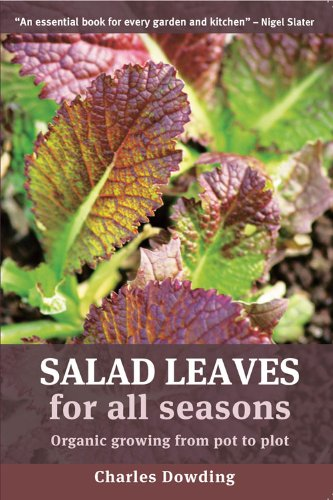 Charles Dowding - Salad Leaves: Organic Growing from Pot to Plot