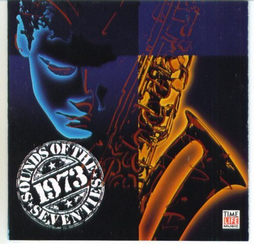 Time Life Sounds of the Seventies: 1973 Take Two