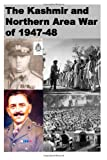 The Kashmir and Northern Area War Of 1947-48, Agha Humayun Amin, 1494704102