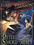 Peter and the Sword of Mercy (Peter and the Starcatchers Book 4)
