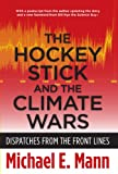 The Hockey Stick and the Climate Wars, Michael E. Mann, 0231152558