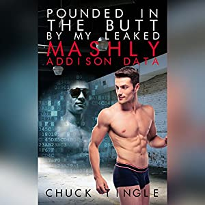 Pounded in the Butt by My Leaked Mashly Addison Data Audiobook