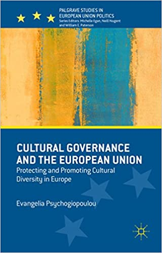 Read online Cultural Governance and the European Union: Protecting and Promoting Cultural Diversity in Europe (Palgrave Studies in European Union Politics) PDF, azw (Kindle), ePub