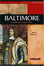 Lord Baltimore: Founder of Maryland (Signature Lives) (Signature Lives: Colonial America)