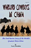 Warlord Cowboys in China, Larry Weirather, 1442149760