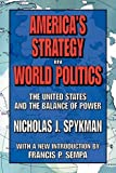 img - for America's Strategy in World Politics: The United States and the Balance of Power book / textbook / text book