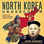 North Korea Undercover: Inside the World's Most Secret State | John Sweeney