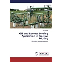 GIS and Remote Sensing Application in Pipeline Routing: Methods and Applications