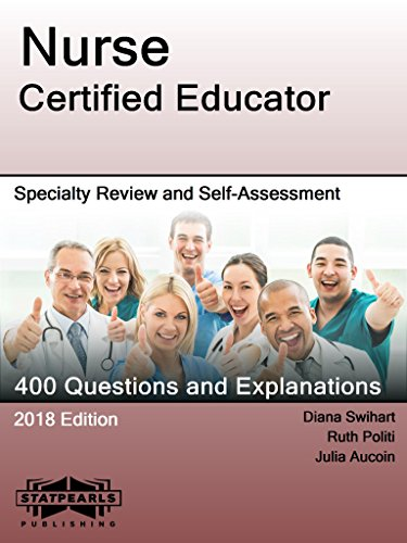 388 Series - Nurse Certified Educator: Specialty Review and Self-Assessment (StatPearls Review Series Book 388)