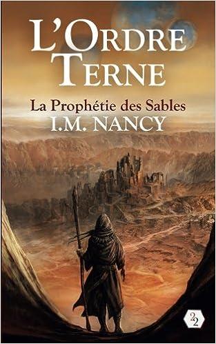 L'ORDRE TERNE (Tome 1) LA PROPHETIE DES SABLES de Isabelle M Nancy 51c9ewoqZYL._SX311_BO1,204,203,200_