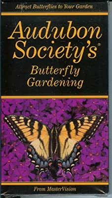Audubon Society's Butterfly Gardening: How to Attract Butterflies to Your Garden [VHS]
