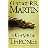 A Game of Thrones (Reissue): Book 1 of A Song of Ice and Fire (Song of Ice & Fire): Written by George R. R Martin, 2011 Edition, Publisher: HarperCollins Publishers [Paperback]