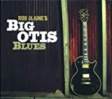 Rob Blaine's Big Otis Blues