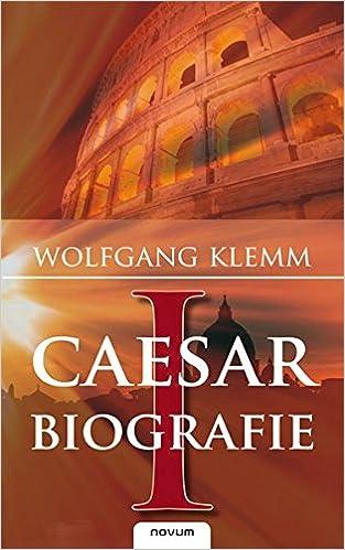 caesar biografie amazonde wolfgang klemm bcher - Julius Casar Lebenslauf