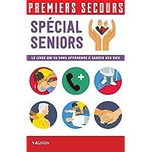 Premiers secours - Spécial seniors (French Edition)