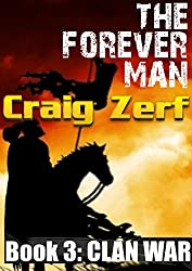 The Forever Man 3 - Post Apocalyptic Dystopian Fantasy: Book 3: Clan War (English Edition)