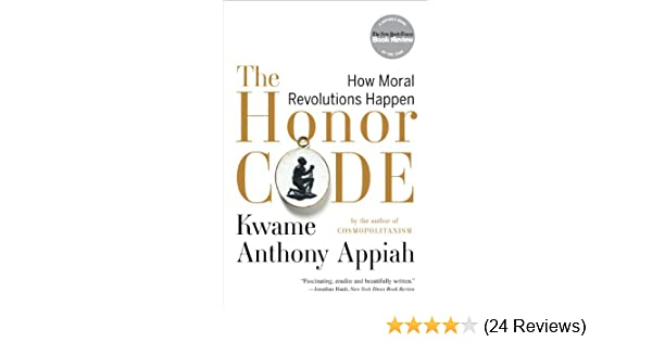 The honor code how moral revolutions happen kindle edition by the honor code how moral revolutions happen kindle edition by kwame anthony appiah politics social sciences kindle ebooks amazon fandeluxe Gallery