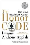 The Honor Code: How Moral Revolutions Happen
