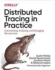 Distributed Tracing in Practice: Instrumenting, Analyzing, and Debugging Microservices