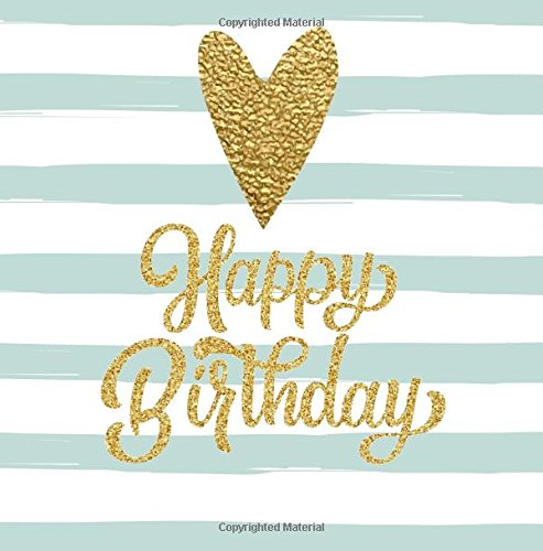 Happy Birthday: Guest Book Color Interior Gold Inside with Foil Cover Pages and Prompts Lovely 81st 82nd 83rd 84th 85th 86th 87th 88th 89th 90th 91st ... Books, Birthday Gifts for Women) (Volume 5)