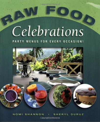 Raw Food Celebrations by Nomi Shannon, Sheryl Duruz
