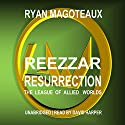 Reezzar Resurrection: The League of Allied Worlds Audiobook by Ryan Magoteaux Narrated by David Harper