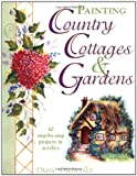 Painting Country Cottage and Gardens, Diane Trierweiler, 0891349960