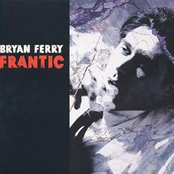 Ferry Bryan Frantic Vinyl Amazon Com Music