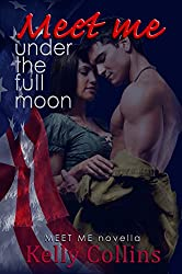 Meet Me Under the Full Moon: Meet Me Novella (A Meet Me Romance Novella Book 1)