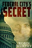 Download Federal City's Secret (Marie Bartek & the SIP Team Series Book 3) in PDF ePUB Free Online