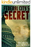 Federal City's Secret: A Psychic Suspense Mystery (Marie Bartek and the SIPS Team Book 3)