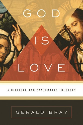 (God Is Love: A Biblical and Systematic)