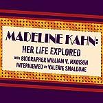 Madeline Kahn: Her Life Explored | William V. Madison