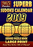 "Superb Sudoku Calendar 2019. Sudoku Puzzle Books Large Print. (365 Puzzles): 1 Puzzle for Each Day of the Year. 2 Puzzles per Page. 7""x10""."